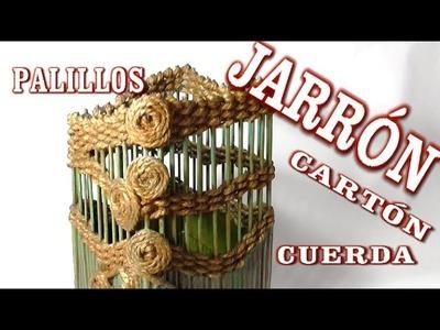 CÓMO HACER UN JARRÓN DE CARTÓN Y PALILLOS DE BROCHETA - CARTON VASE AND STICKS