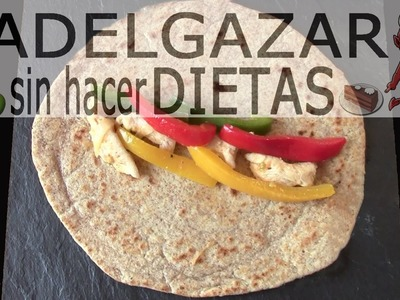 TORTILLAS DE HARINA INTEGRAL # ADELGAZAR SIN HACER DIETAS