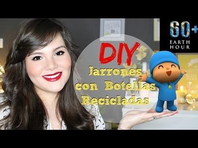 DIY Jarrones con Botellas Recicladas #UsaTuPoder |La Hora del Planeta y Pocoyo|♡ Raisa Falcão