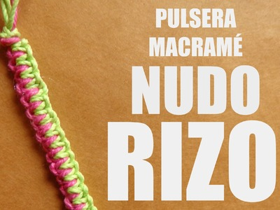 Pulsera Macrame: Nudo Rizo. Pulseras de hilo