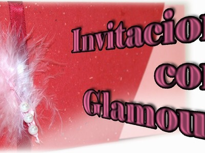 Tarjeta Invitacion Bodas, comunión, 15 años, etc. - DIY - Invitation with glamour.