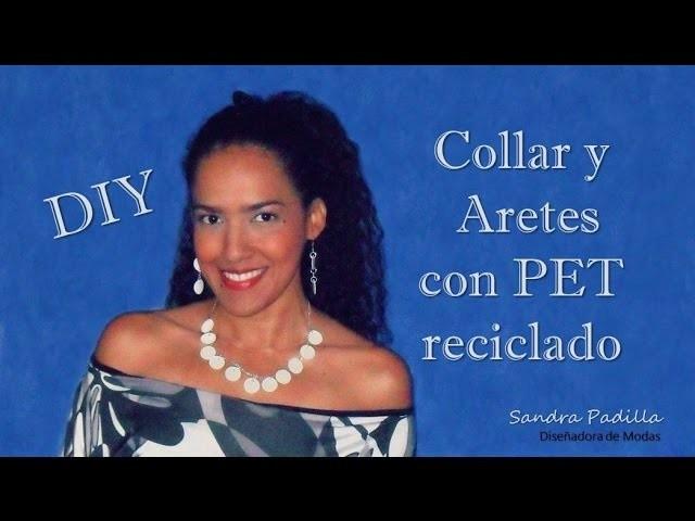 Collar y Aretes con botella plástica reciclada (Pet) - Tutorial de SANDRA PADILLA