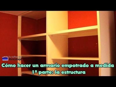 Cómo hacer un armario empotrado a medida: 1ª parte: la estructura.