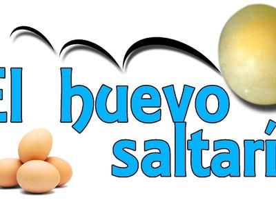 El huevo saltarín (Experimentos Caseros para niños)