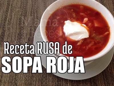 Receta de SOPA ROJA RUSA BORSCHT  - riquísima y saludable Russian soup