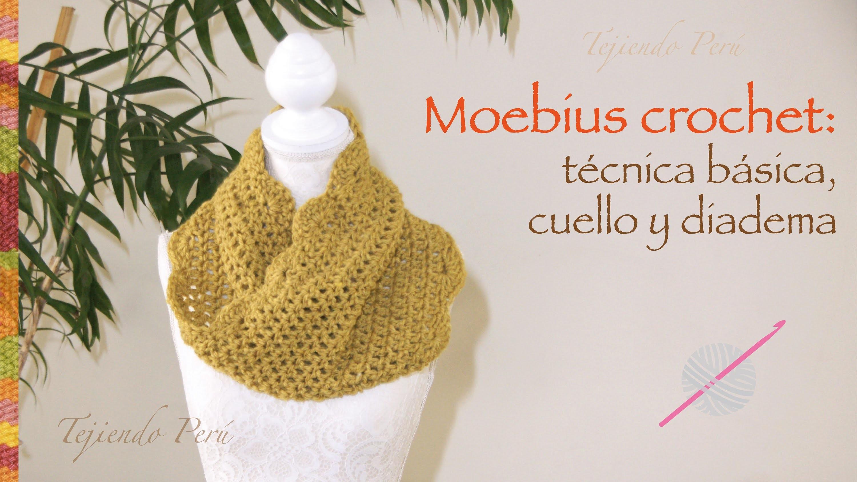 Crochet moebius: técnica básica y, además, cuello o bufanda corta infinita y diadema o vincha. :)