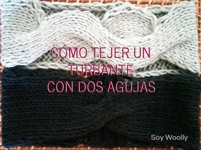 Cómo tejer un turbante, diadema o cinta con dos agujas.palillos