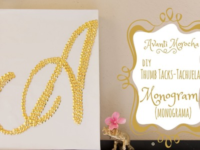 DIY Thumb Tacks Monogram - Letra con tachuelas - (Weddings -Bodas)