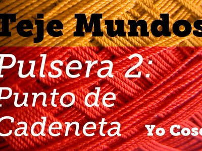 Tejer: 2 - Pulsera Tejida - Cadeneta de Ganchillo - Teje Mundos