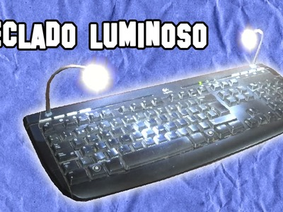 Como Hacer un Teclado Luminoso | How to Make a Bright Keyboard