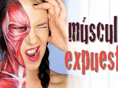 Maquillaje músculos expuestos Halloween Makeup FX #53 | Silvia Quiros