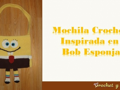 Mochila crochet inspirada en Bob Esponja - Parte 1