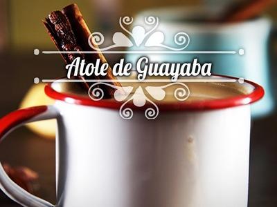 Chef Oropeza Receta: Atole de Guayaba