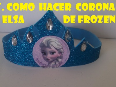 DIY,COMO HACER CORONA DE ELSA DE FROZEN. how to make a princess crown elsa frozen
