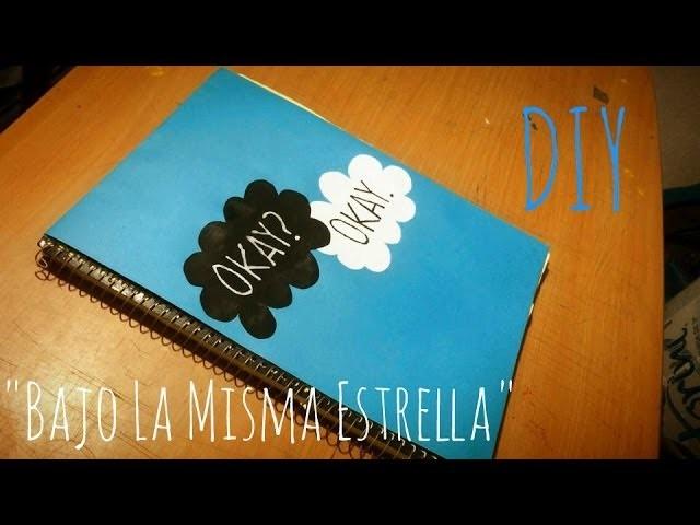 DIY LIBRETA de Bajo La Misma Estrella | The Fault In Our Stars - Consejosjavier