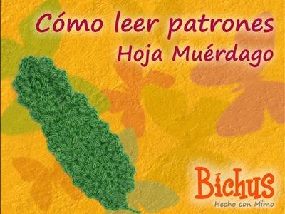 Bichus -  Como leer y escribir Patrones 2 - Hoja de Muérdago