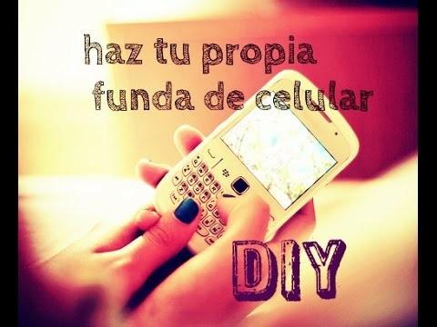 DIY - Como hacer tu Propia Funda para tu Celular