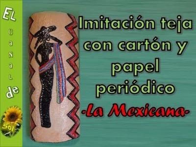 Imitación teja con tubo de cartón y papel periódico La mexicana