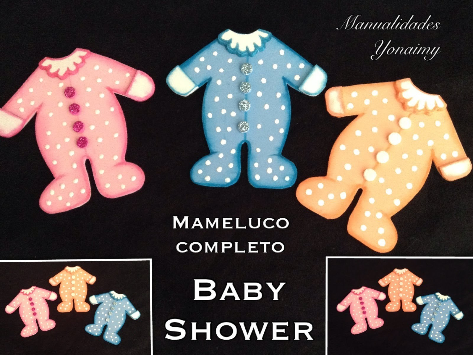 MAMELUCO COMPLETO PARA BABY SHOWER HECHO CON FOAMY O GOMA EVA .
