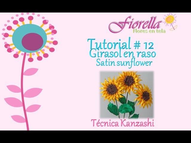 Tutorial#12 Girasol en raso. Satin fabric sunflower