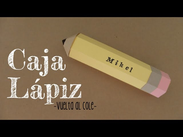 Vuelta al cole: caja lápiz - Back to school: Pencil box