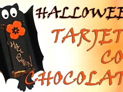 TARJETA HALLOWEEN CON CHOCOLATE- HALLOWEEN CARD WITH CHOCOLATE