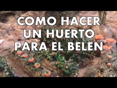 DIY COMO HACER UN HUERTO PARA TU BELEN - HOW TO MAKE A MARKET GARDEN FOR BELÉN
