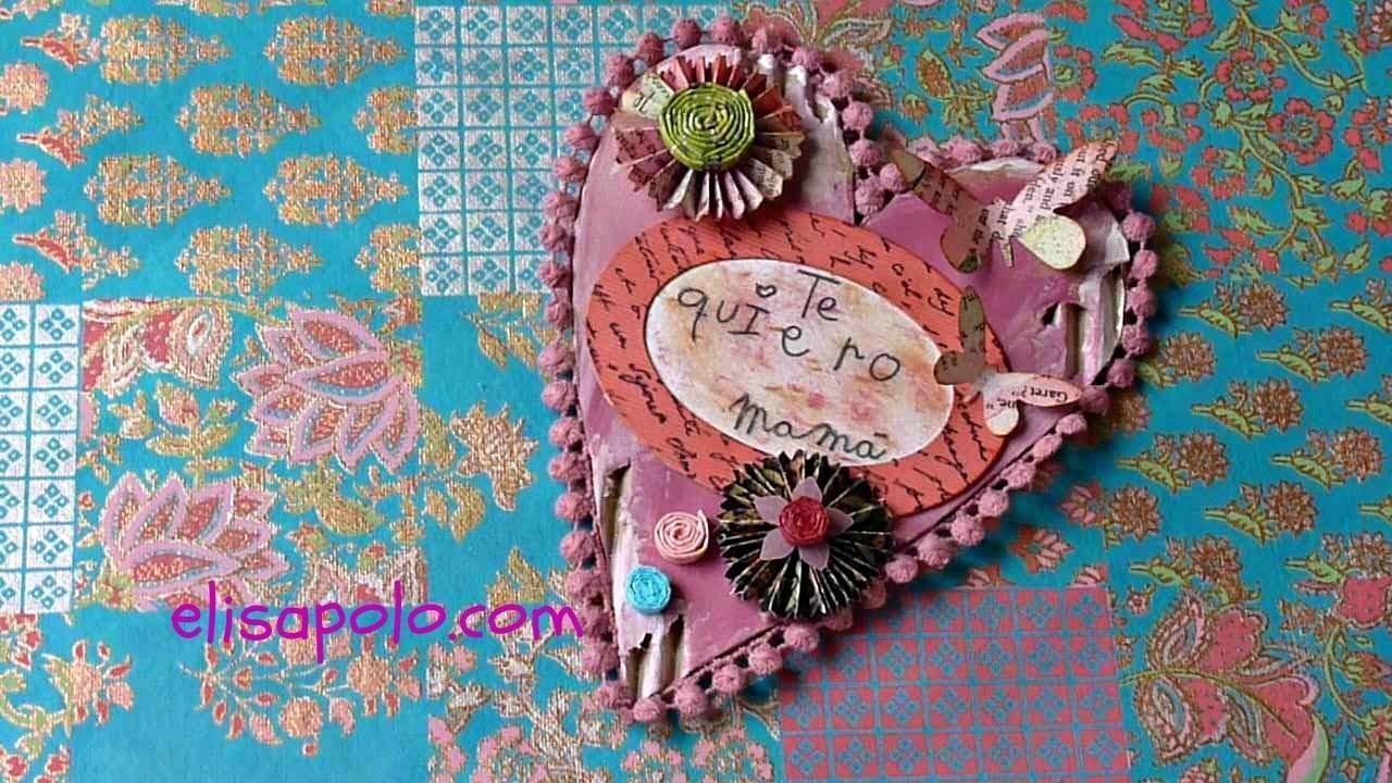DIY, Manualidades para El Día de la Madre, Te Quiero Mamá, Scrap Heart.