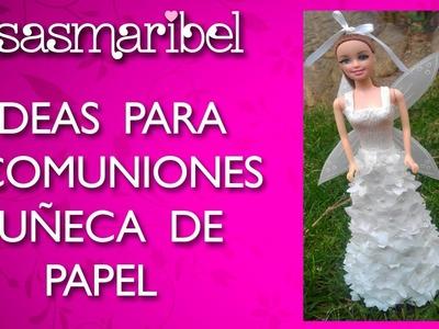 IDEAS PARA FIESTAS Y COMUNIONES:MUÑECA DE PAPEL.