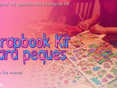 Kit Scrapbook Para Peques ::Ideas::