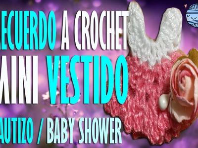 Recuerdo para bautizo o Baby shower a Crochet - Mini Vestido