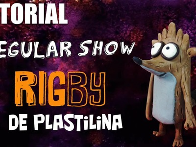 Tutorial Rigby (Un show más) de Plastilina