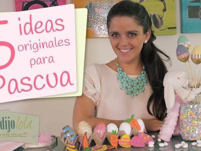 5 Ideas originales para Pascua | Manualidades y decoraciones para Pascua