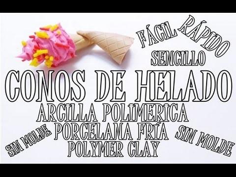 ♥ CONOS DE HELADO (ARCILLA POLIMERICA.POLYMER CLAY) ♥