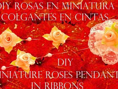 DIY rosas en miniaturas colgantes en cintas - miniature roses pendants in ribbons