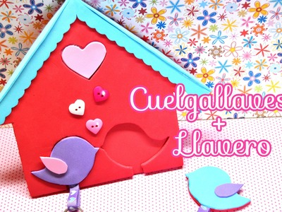 DIY : Cuelgallaves + llaveros de goma eva. Día de la madre*