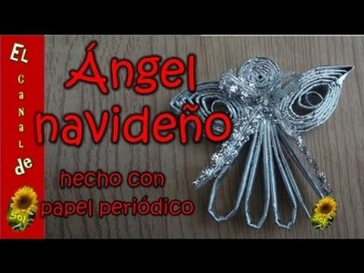 Ángel navideño 1 hecho con papel periódico - Christmas Angel 1 made with newspaper