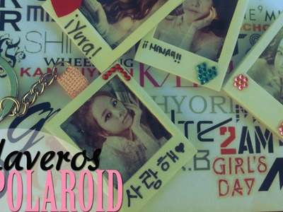 DIY: Llaveros estilo Polaroid -Girl's Day- Kpop