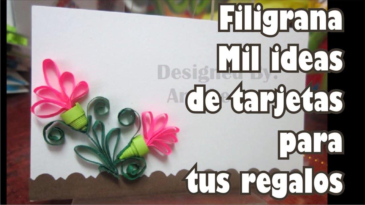 Filigrana - Quilling - Mil ideas creativas para tarjetas de regalo
