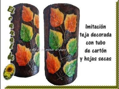 Imitación teja decorada con tubo de cartón y hojas secas