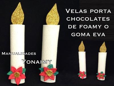 VELAS NAVIDEÑAS  DE FOAMY O GOMA EVA  ( PORTA CHOCOLATES ).