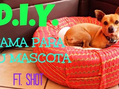 #13 CAMA PARA TU MASCOTA | D.I.Y.  FT. SHOT ♥