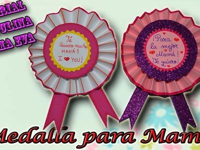 ♥ Tutorial: Medalla para el día de la Madre de Cartulina y Goma Eva ♥