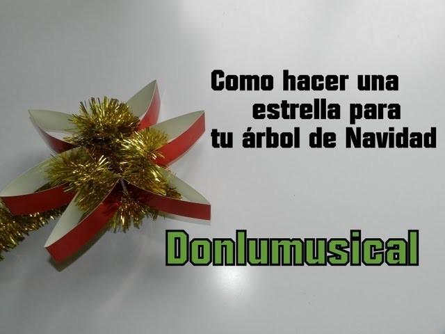 DIY CÓMO HACER UNA ESTRELLA PARA TU ÁRBOL - Star for Christmas tree Donlumusical