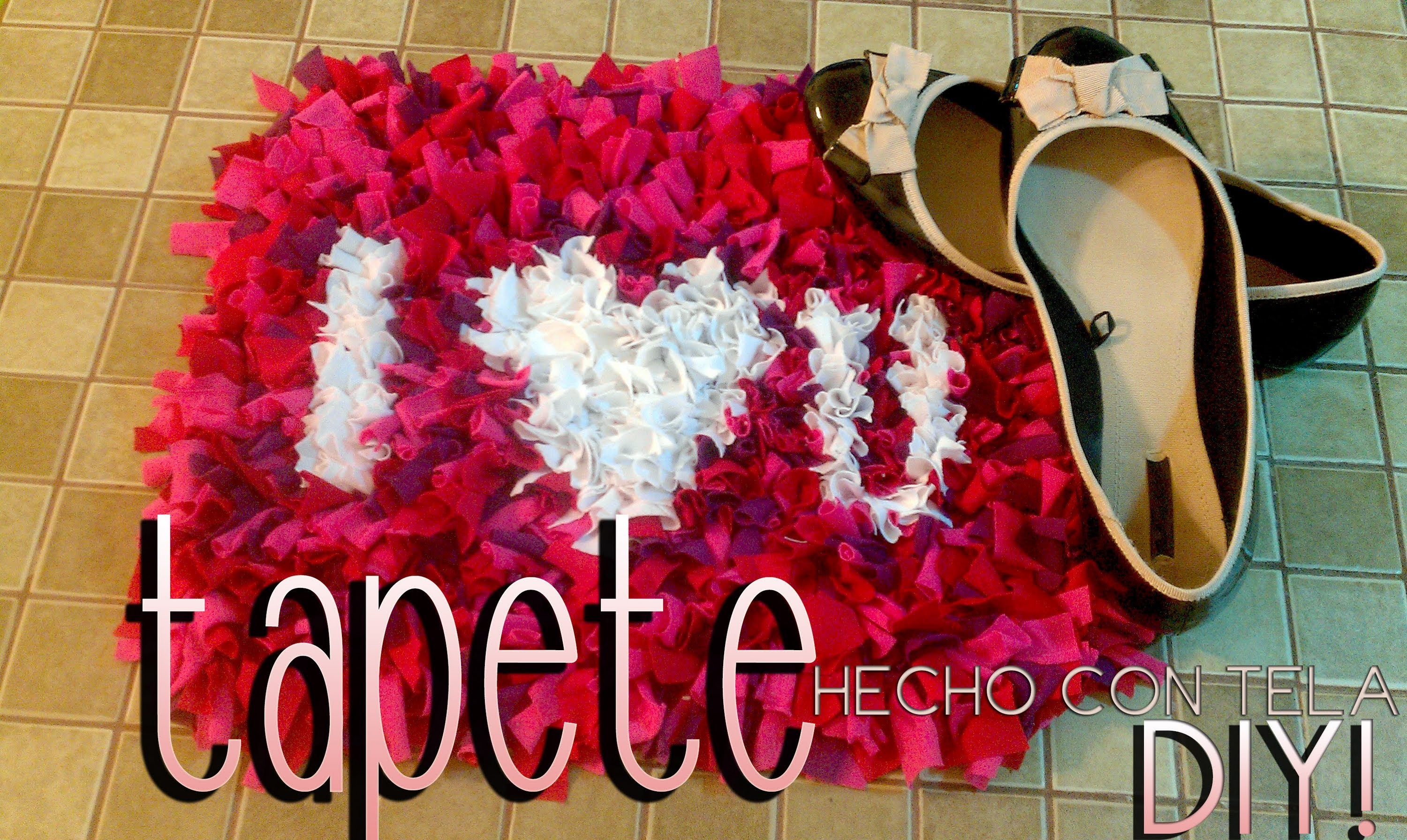 DIY: tapete hecho con tela 14 de febrero♥.rug made with fabric