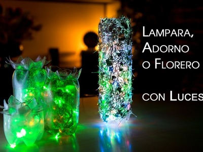 Lampara, Adorno o Florero de Luces de Botellas PET Reciclables