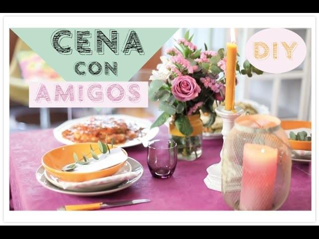 Cena con amigos DIY decoracion maquillaje y look