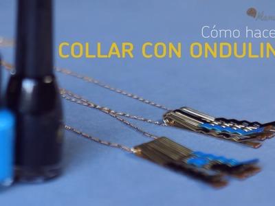 Cómo hacer un collar con ondulines