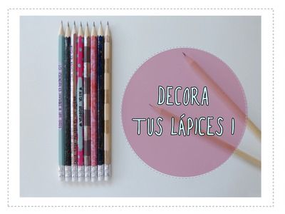 Decora tus lápices 1 (Manualidades regreso a clases 2015)