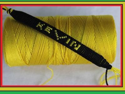 Como hace pulseras  en hilo con el nombre personalizadas [fácil]. pulseras KEVIN